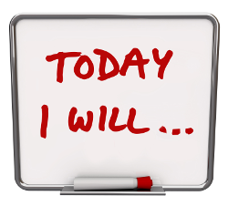 "White board with red lettering that says ""Today I will..."""